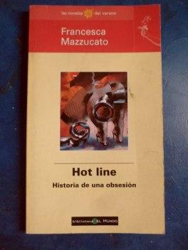 hot-line-historia-de-una-obsesin-de-francesca-mazzucato-495401-mla20335195328_072015-f