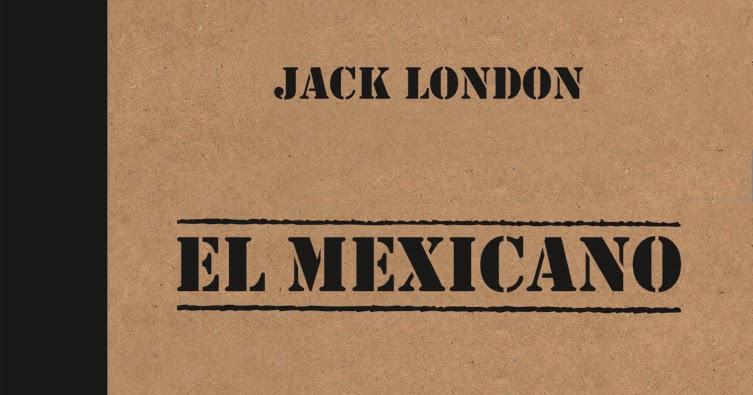 Resultado de imaxes para el mexicano jack london mario acosta editor